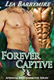 Forever Captive (Aferrum Brotherhood Series Book 2)