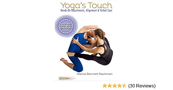 Yogas Touch: Hands-On Adjustments, Alignment & Verbal Cues ...
