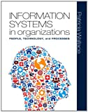 Information Systems in Organizations Plus MyMISLab with Pearson EText, Wallace, Patricia, 0133025756