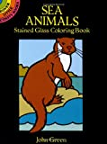 Sea Animals Stained Glass Coloring Book, John Green, 0486296288