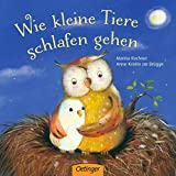 Wie kleine Tiere schlafen gehen: ab 18 Monate (German Edition)