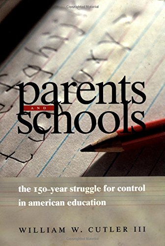 Parents and Schools: The 150-Year Struggle for Control in American Education