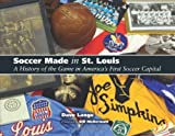 Soccer Made in St. Louis, Dave Lange, 1933370661
