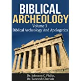 Biblical Archeology And Apologetics