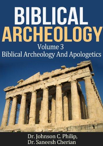Biblical Archeology And Apologetics