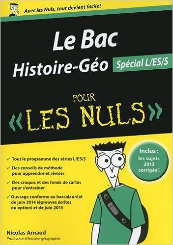 Le Bac Histoire-Géo pour les nuls : Spécial L/ES/S: 9782754058223: Amazon.com: Books