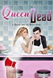 Queen of the Dead (A Ghost and the Goth Novel) (Ghost and the Goth Novels)