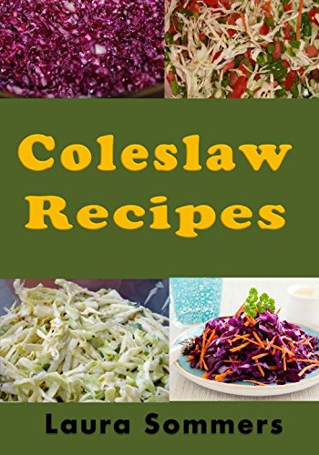 Coleslaw Recipes by Laura Sommers
