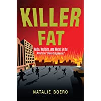 """Image for Killer Fat: Media, Medicine, and Morals in the American """"Obesity Epidemic"""""""