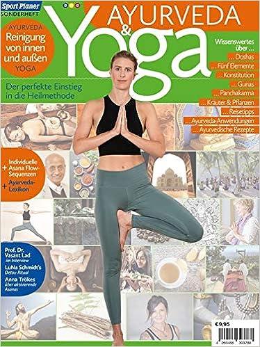 Yoga und Ayurveda: Der perfekte Einstieg in die Heilmethode ...