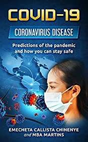 COVID-19: Coronavirus Disease - Predictions of the Pandemic and How you Can Stay Safe