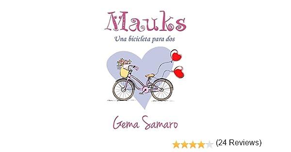 Mauks: Una bicicleta para dos eBook: Samaro, Gema: Amazon.es: Tienda Kindle