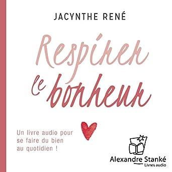 Amazon Com Respirer Le Bonheur Un Livre Audio Pour Se