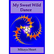 Image result for Mikaya Heart My Sweet Wild Dance
