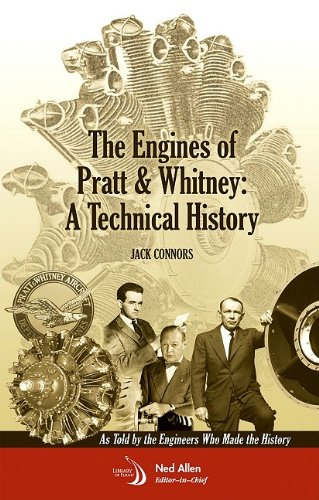 - The Engines of Pratt & Whitney:  A Technical History (Library of Flight)