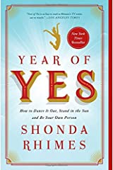 Year of Yes: How to Dance It Out, Stand In the Sun and Be Your Own Person Paperback