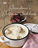 Grandma's German Cookbook, Dorling Kindersley Publishing Staff, 0756694329