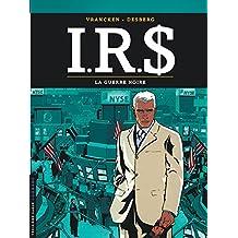 IRS 08 : La guerre noire