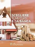 Scegliere il Mutuo e la Banca