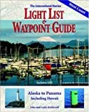 img - for International Marine Light List and Waypoint Guide (The): Alaska to Panama, Including Hawaii book / textbook / text book