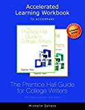 Accelerated Learning Workbook for the Prentice Hall Guide for College Writers, 10e and the Prentice Hall Guide for College Writers, Brief Edition, 10e, Reid, Stephen P. and Zollars, Michelle, 0321961870