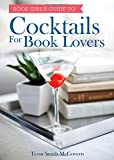 Cocktails for Book Lovers, Tessa Smith-McGovern, 1402293402
