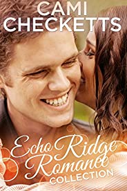 Echo Ridge Romance: Cami's Collec