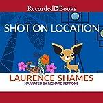 Shot on Location   Laurence Shames