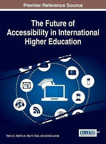 The Future of Accessibility in International Higher Education (Advances in Educational Marketing, Administration, and Leadership)