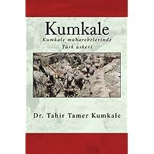 Kumkale: Kumkale Muharebeleri'nde Türk Askeri (Turkish Edition)