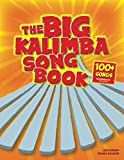 The Big Kalimba Songbook: 100+ Songs for kalimba in C