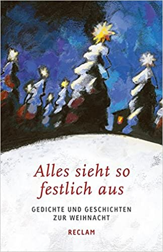 Alles sieht so festlich aus: Gedichte und Geschichten zur Weihnacht ...