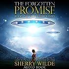 The Forgotten Promise: Rejoining Our Cosmic Family Hörbuch von Sherry Wilde Gesprochen von: Jonna Kae Volz
