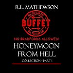 Honeymoon from Hell Collection Part I | R. L. Mathewson