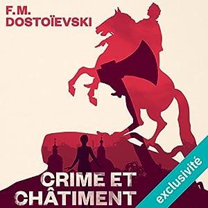 Crime et châtiment   Livre audio Auteur(s) : Fédor Dostoïevski Narrateur(s) : Vincent Violette