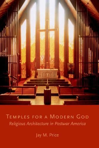 Read Online Temples for a Modern God: Religious Architecture in Postwar America pdf