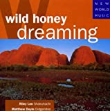 Wild Honey Dreaming By Matthew Doyle,Riley Lee (2002-07-08)