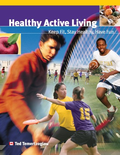 Healthy Active Living: Keep Fit, Stay Healthy, Have Fun - Ted Temertzoglou