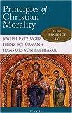 Principles of Christian Morality, Joseph Ratzinger and Heinz Schurmann, 0898700868