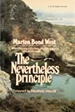 The Nevertheless Principle, Marion B. West, 080079057X