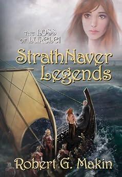 The StrathNaver Legends (The loss of Lurelei) by [Makin, Robert G.]