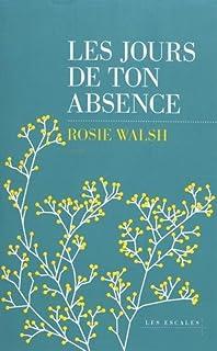 Les jours de ton absence, Walsh, Rosie