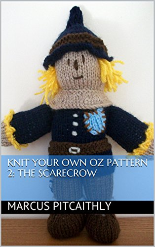Knit Your Own Oz Pattern 2: The Scarecrow (Wyrd Knits' Knit Your Own -