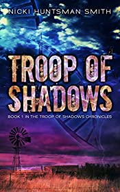 Troop of Shadows: A Post-Apocalyptic Dystopian Thriller (Book One in the Troop of Shadows Chronicles 1)