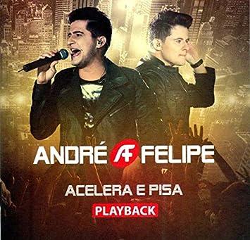 Andre E Felipe Andre E Felipe Acelera E Pisa Playback