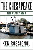 img - for THE CHESAPEAKE: Tidewater Sagas: A collection of short stories from THE CHESAPEAKE (Book 6) (Volume 6) book / textbook / text book