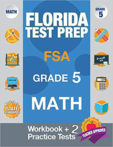 Florida Test Prep Fsa Grade 5 Math: Math Workbook & 2 Practice Tests, Fsa Practice Test Book Grade 5, Getting Ready For 5th Grade, PDF Descargar