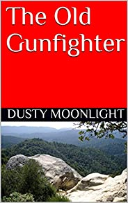 The Old Gunfighter