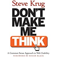 Don't Make Me Think! A Common Sense Approach to Web Usability (Circle.Com Library)
