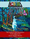 img - for [(The Children's Book Illustrators Guild of Minnesota Presents Classic Nursery Rhymes Volume 1)] [By (author) Mother Goose ] published on (June, 2014) book / textbook / text book